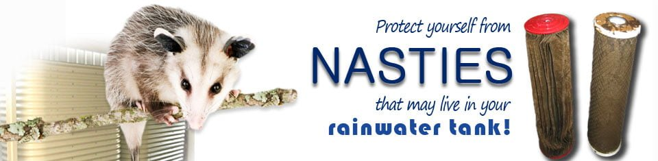Protect yourself from nasties that may live in your rainwater tank